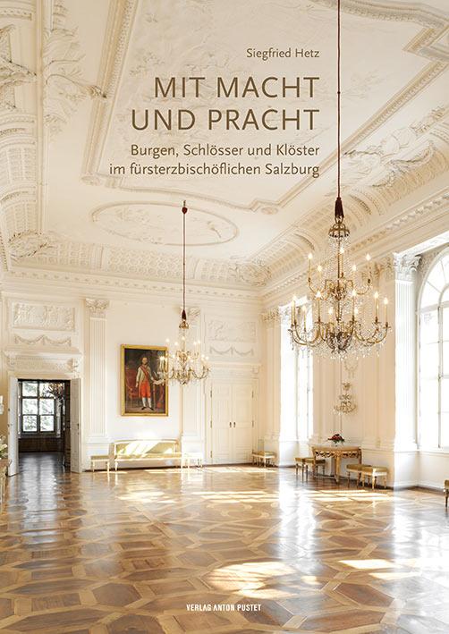 Siegfried Hetz: Buch: Mit Macht und Pracht